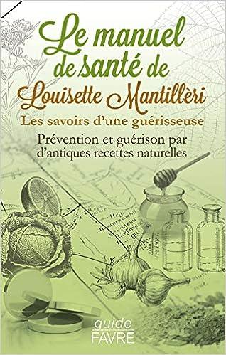 Amazon Fr Le Manuel Sante De Louisette Mantilleri Mantilleri Louisette Livres