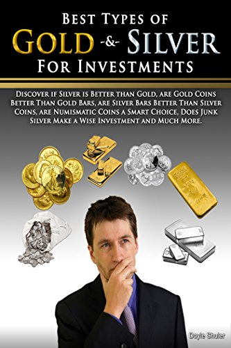 Best Types of Gold & Silver For Investments: Discover If Silver Is Better Than Gold, Are Gold Coins Better Than Gold Bars, Are Silver Bars Better Than Silver Coins,  Are Numismatic Coins Worth It? (Best Gold Bars For Investment)