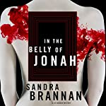 In the Belly of Jonah: A Liv Bergen Mystery | Sandra Brannan