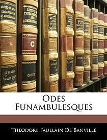 Odes Funambulesques par Banville