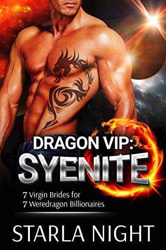 Dragon VIP: Syenite (7 Virgin Brides for 7 Weredragon Billionaires)