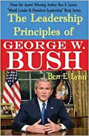The leadership principles of george w  bush: volume 2 author