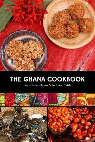 The Ghana Cookbook by Fran Osseo-Asare, Barbara Baëta