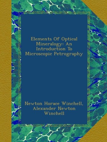 Elements Of Optical Mineralogy: An Introduction To Microscopic Petrography