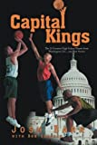 img - for Capital Kings: The 25 Greatest High School Players from Washington, D.C., and their Stories book / textbook / text book