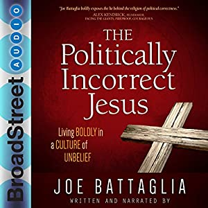 The Politically Incorrect Jesus Audiobook