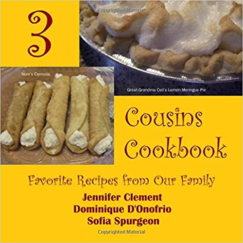 Three Cousins Cookbook: Favorite Recipes from Our Family: Volume 1