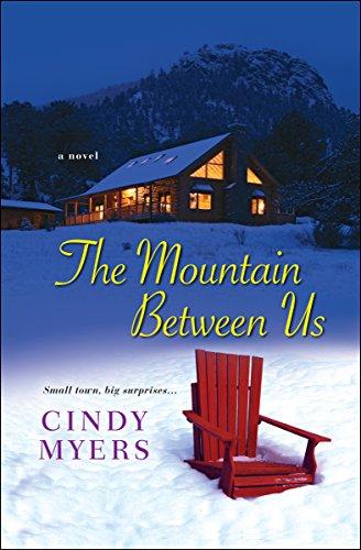 The Mountain Between Us: A Novel (Eureka, Colorado Book 2)
