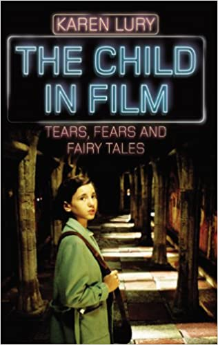 Child in Film, The: Tears, Fears and Fairy Tales