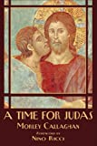 A Time for Judas, Morley Callaghan, 1550966375