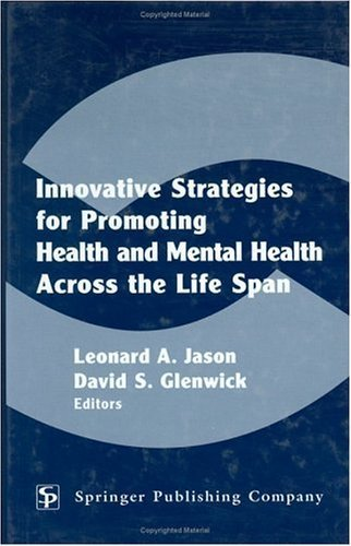 Innovative Strategies for Promoting Health and Mental Health Across the Life Span by Dr Albert Ellis PH.D. (2002-06-01)