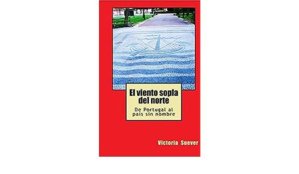 El viento sopla del norte (Spanish Edition) - Kindle edition by Victoria Suéver. Literature & Fiction Kindle eBooks @ Amazon.com.