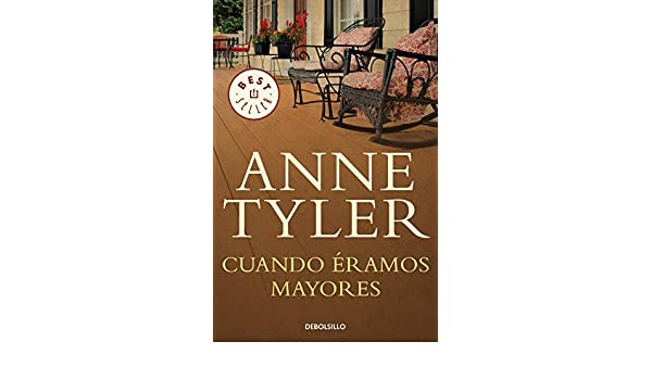 Amazon.com: Cuando éramos mayores (Spanish Edition) eBook: Anne Tyler: Kindle Store