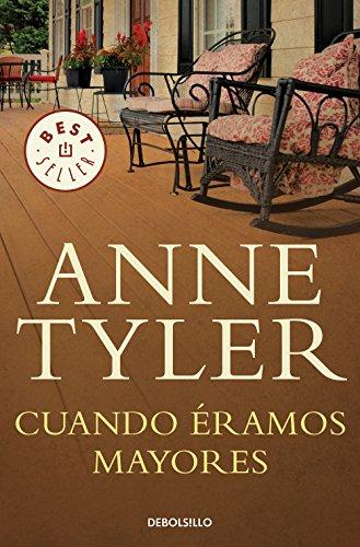 Cuando éramos mayores (Spanish Edition) by [Tyler, Anne]