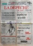 DEPECHE DU AVEYRON (LA) [No 16400] du 20/08/1993 - LE PLAN POUR L'EMPLOI -AFFAIRE VALENCIENNES - OM / LES GARDES A VUE SUR LA SELLETTE - LEUCATE / LE PLAN D'OCCUPATION DES SOLS -LES SPORTS / MARLENE OTTEY - CYCLISME -SUD LIBAN / LE HEZBOLLAH PRO-IRANIEN A MENE UNE VIOLENTE ATTAQUE -EGPYTE / L'ATTENTAT CONTRE LE MINISTRE DE L'INTERIEUR -