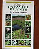 img - for A Guide to Invasive Plants in Massachusetts book / textbook / text book