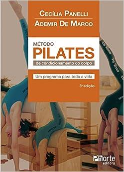 Metodo Pilates de Condicionamento do Corpo: Um Programa Para Toda a Vida