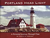 Portland Head Light, a Pictorial Journey Through Time, Timothy E. Harrison, 0977829308
