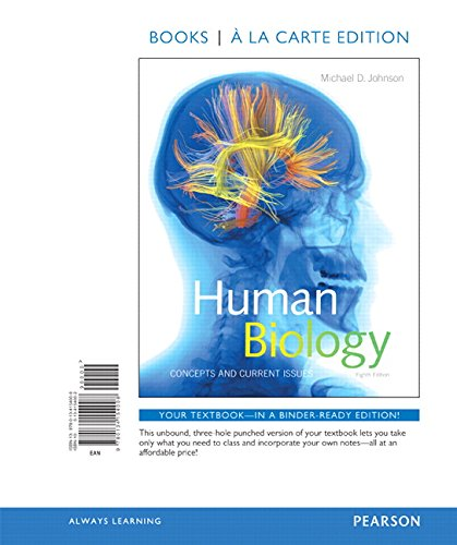 Human Biology: Concepts and Current Issues, Books a la Carte Edition (8th Edition) -  Michael D. Johnson, Loose Leaf