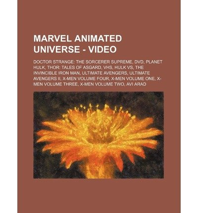 { [ MARVEL ANIMATED UNIVERSE - VIDEO: DOCTOR STRANGE: THE SORCERER SUPREME, DVD, PLANET HULK, THOR: TALES OF ASGARD, VHS, HULK VS, THE INVINCIBLE IRON MAN ] } Source Wikia ( AUTHOR ) Nov-05-2011 Paperback