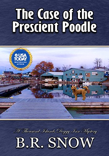 The Case of the Prescient Poodle (The Thousand Islands Doggy Inn Mysteries Book 16) cover