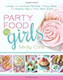 Party Food for Girls, Mindy Cone, 1462113389