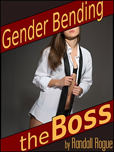 Gender Bending the Boss: He Can't Give Her Orders Anymore