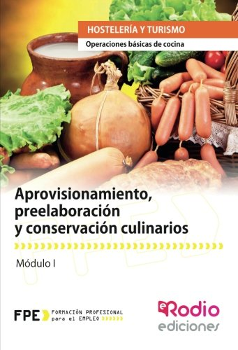 Aprovisionamiento, preelaboración y conservación culinarios. Operaciones básicas de cocina: Operaciones básicas de c