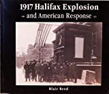Front cover for the book 1917 Halifax explosion and American response by Blair Beed