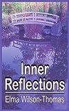 Inner Reflections, Elma Wilson-Thomas, 141849125X
