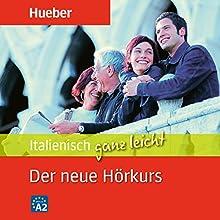 Italienisch ganz leicht. Der neue Hörkurs Hörbuch von Dr. Gabriella Caiazza Gesprochen von:  N.N.