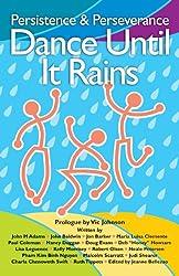 Persistence & Perseverance: Dance Until It Rains (English Edition)