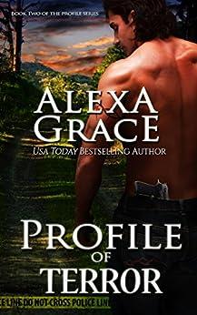 Profile of Terror: FBI Profiler Romantic Suspense (Profile Series #2) by [Grace, Alexa]