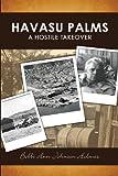Havasu Palms, a Hostile Takeover, Bobbi Holmes, 1492106364