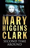 Front cover for the book The Second Time Around by Mary Higgins Clark