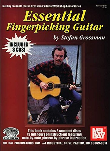 - Essential Fingerpicking Guitar (Stefan Grossman's Guitar Workshop Audio Series)