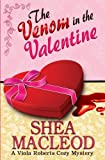 img - for The Venom in the Valentine: A Viola Roberts Cozy Mystery (Viola Roberts Cozy Mysteries) (Volume 5) book / textbook / text book