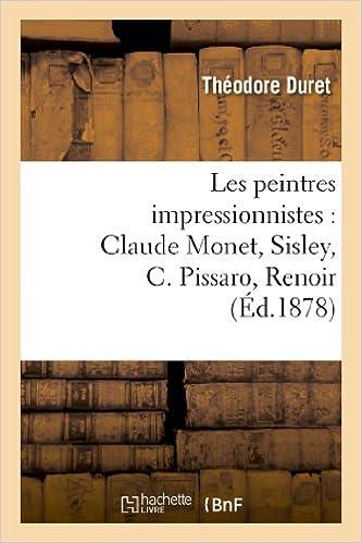 Les peintres impressionnistes   Claude Monet, Sisley, C. Pissaro, Renoir,  Berthe 99cc05a91e7f