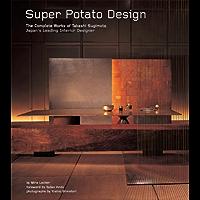 Super Potato Design: The Complete Works of Takashi Sugimoto: Japan's Leading Interior Designer book cover