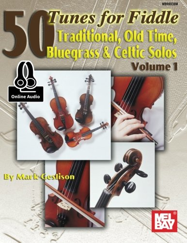 Bluegrass Tunes (50 Tunes for Fiddle Volume 1: Traditional Old Time Bluegrass & Celtic Solos Volume 1)