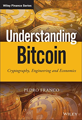 Understanding Bitcoin: Cryptography, Engineering and Economics (The Wiley Finance Series) Epub