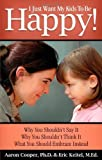 I Just Want My Kids to Be Happy!, Aaron Cooper and Eric Keitel, 0979792606