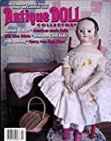 img - for Antique Doll Collector: Articles- Treasures at the Worthington Historical Society; Dolls with Rubber Limbs; Dolls by Fleischman & Bloedel; Rare Dotty Darling Doll; Albritton Dolls book / textbook / text book