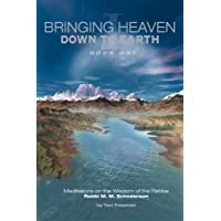 Bringing Heaven Down to Earth Book 1: Volume 1