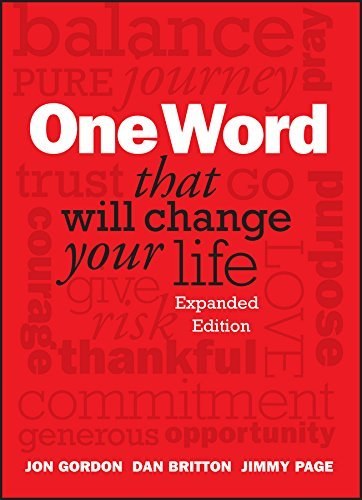 One Word That Will Change Your Life by Jon Gordon (10-Dec-2013) Hardcover