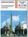 Rom - Ein Reisebegleiter - Zweieinhalb Jahrtausende Kunst und Kultur in der Ewigen Stadt
