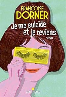 Je me suicide et je reviens, Dorner, Françoise