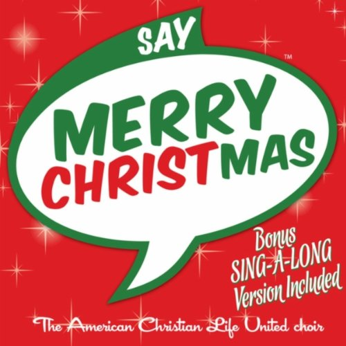 say merry christmas sing a long feat the american christian life