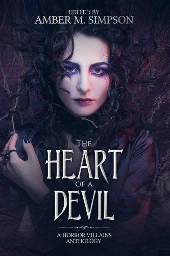 The Heart of a Devil: A Horror Villains Anthology