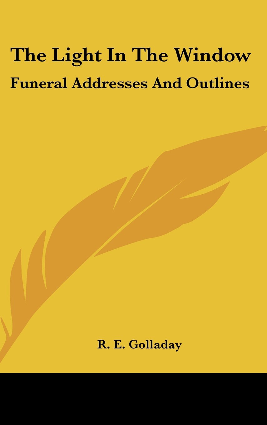 Download The Light in the Window: Funeral Addresses and Outlines PDF